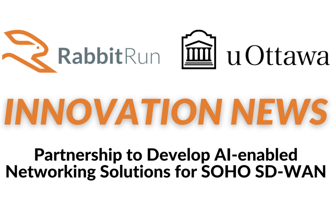 RabbitRun and University of Ottawa Researchers Partner to Enhance Network Connectivity for Small Businesses and Remote Workers