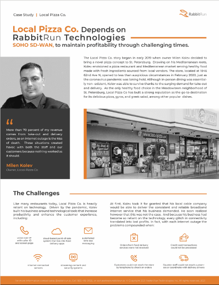 Local Pizza Co. depends on RabbitRun SOHO SD-WAN to maintain profitability through challenging times.