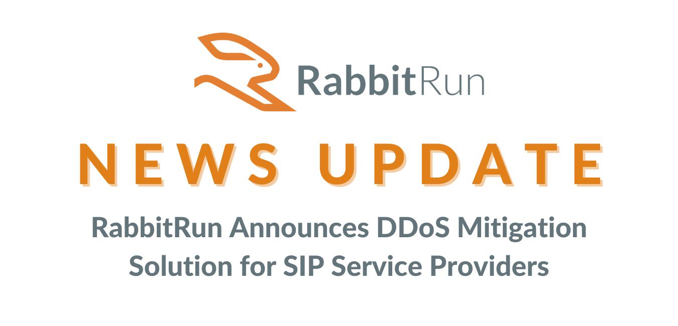 RabbitRun Announces DDoS Mitigation Solution for SIP Service Providers